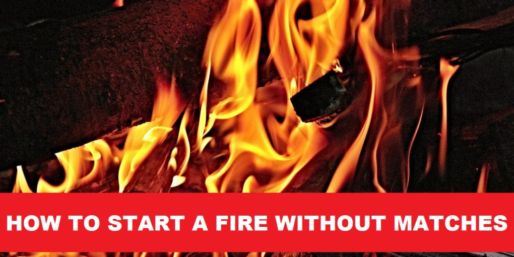 how to start a fire without matches